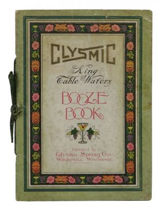 Clysmic King of Soda Waters Booze Book. Clysmic Spring Co