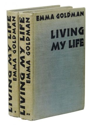 Living My Life - Volumes I & II. Emma Goldman