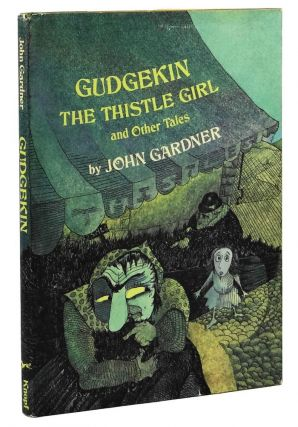 Gudgekin, the Thistle Girl, and Other Tales. John Gardner