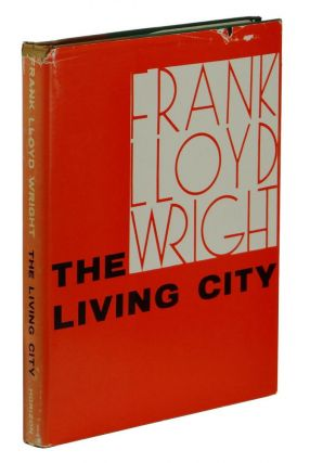The Living City. Frank Lloyd Wright.