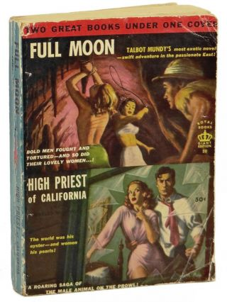 Full Moon & High Priest of California. Talbot Mundy, Charles Willeford
