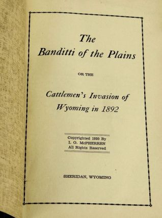 The Banditti of The Plains, or, the Cattlemen's Invasion of Wyoming in 1892