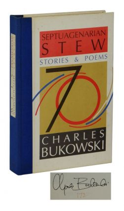Septuagenarian Stew: Stories and Poems. Charles Bukowski