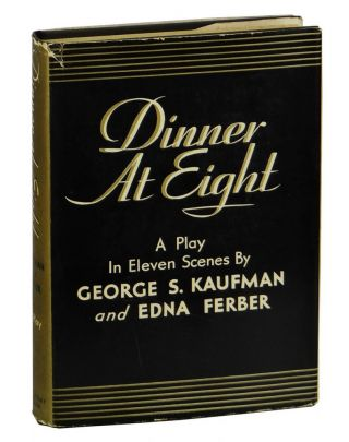 Dinner at Eight. George S. Kaufman, Edna Ferber