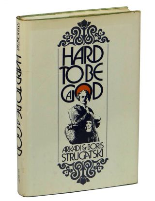 Hard to Be a God. Arkady Strugatsky, Boris Strugatsky, Arkadi Strugatski