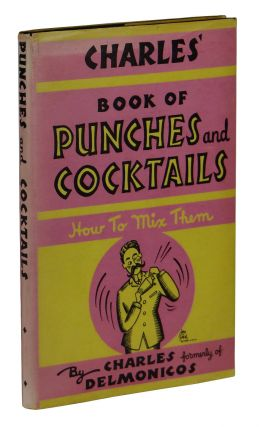 Charles' Book of Punches and Cocktails. Charles formerly of Delmonicos.