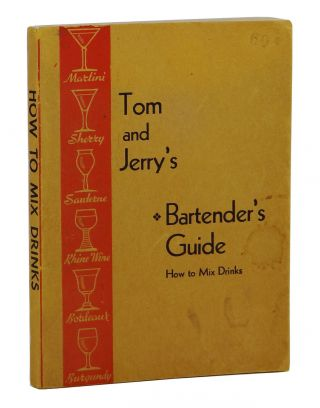 Tom and Jerry's Bartender's Guide: How to Mix Drinks. Anonymous