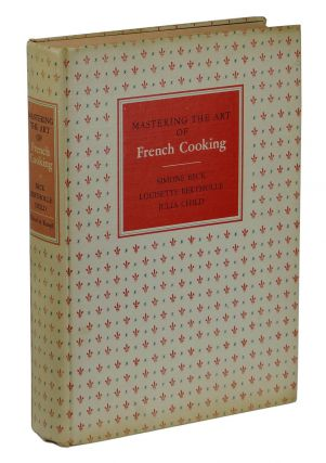 Mastering the Art of French Cooking. Simone Beck, Simone Bertholle, Julia Child.