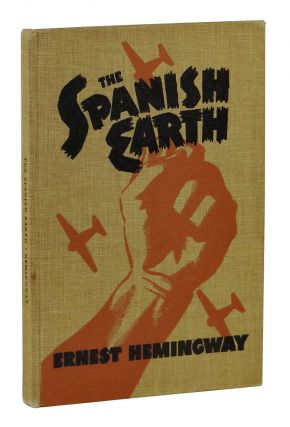 The Spanish Earth. Ernest Hemingway
