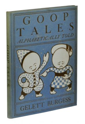 Goop Tales Alphabetically Told. Gelett Burgess