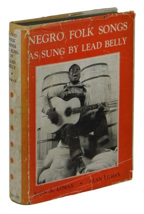 Negro Folk Songs as Sung by Lead Belly. John A. Lomax, Alan Lomax.