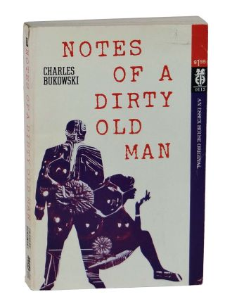 Notes of a Dirty Old Man. Charles Bukowski