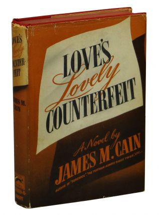 Love's Lovely Counterfeit. James M. Cain.