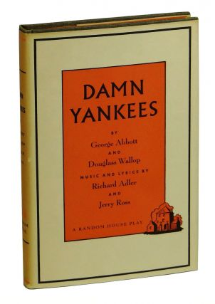 Damn Yankees: A New Musical. George Abbott, Douglass Wallop.