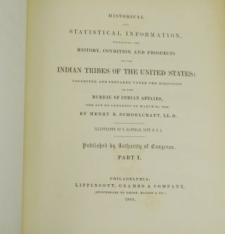 Historical and Statistical Information Respecting the History, Condition and Prospects of the Indian Tribes of the United States (Parts 1 & 2)