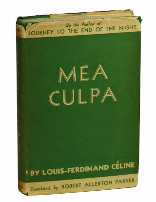 Mea Culpa & The Life and Work of Semmelweis. Louis-Ferdinand Celine, Robert Allerton Parker Parker