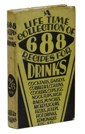 A Life Time Collection of 688 Recipes for Drinks. Anon