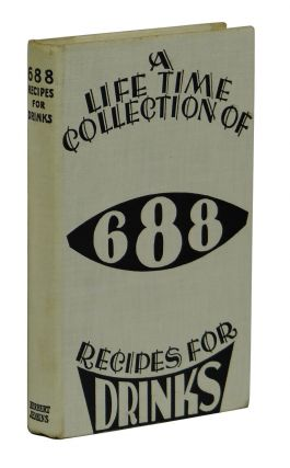 A Life Time Collection of 688 Recipes for Drinks