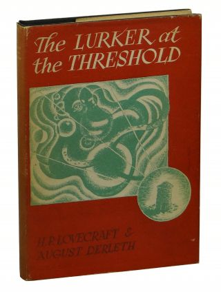 Lurker at the Threshold: A Novel of the Macabre. H. P. Lovecraft, August Derleth
