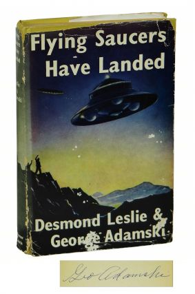 Flying Saucers Have Landed. George Adamski, Desmond Leslie