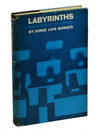 Labyrinths: Selected Stories & Other Writings. Jorge Luis Borges