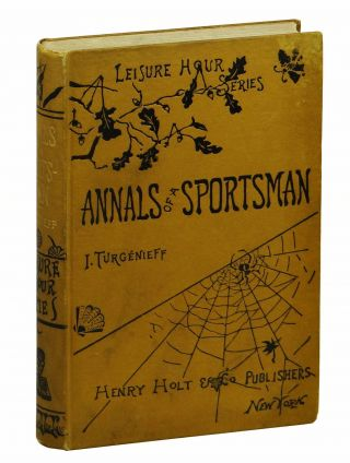 Annals of a Sportsman (Leisure Hour Series). Ivan Turgenev, Franklin Pierce Abbott