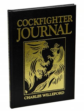 Cockfighter Journal: The Story of a Shooting. Charles Willeford, James Lee Burke, Foreword