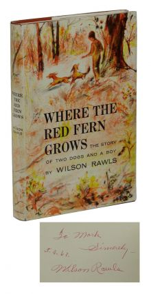Where the Red Fern Grows. Wilson Rawls
