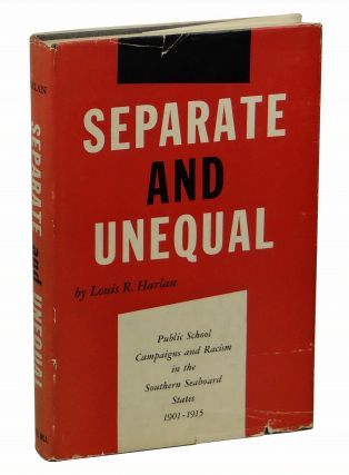 Separate and Unequal: Public School Campaigns and Racism in the Southern Seaboard States 1901 -...
