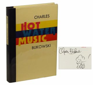 Hot Water Music. Charles Bukowski