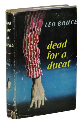 Dead for a Ducat. Leo Bruce.