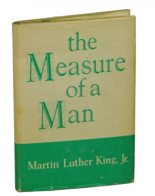 The Measure of a Man. Martin Luther King.