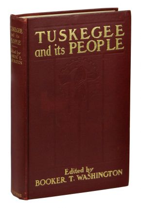 Tuskegee and its People: Their Ideals and Achievements. Booker T. Washington
