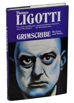 Grimscribe: His Lives and Works. Thomas Ligotti