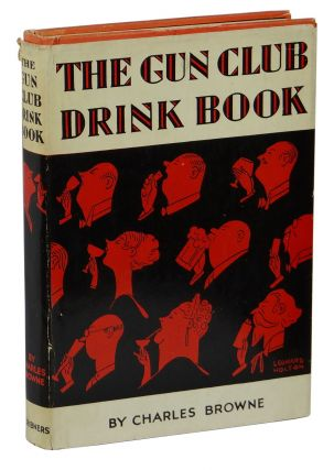 The Gun Club Drink Book. Charles Browne