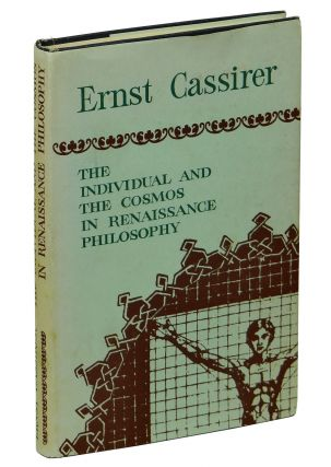 The Individual and the Cosmos in Renaissance Philosophy. Ernst Cassirer.