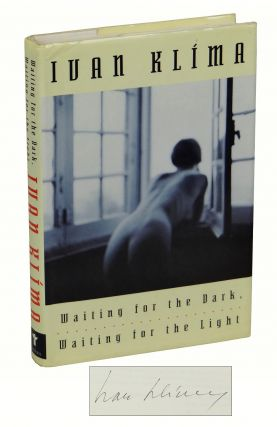 Waiting for the Dark, Waiting for the Light. Ivan Klima, Paul Wilson