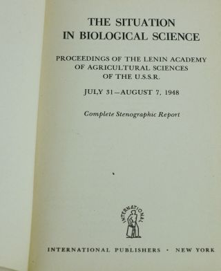 The Situation in Biological Science: Proceedings of the Lenin Academy of Agricultural Sciences of the USSR July 31 - Aug 7, 1949, Complete Stenographic Report