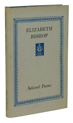 Selected Poems. Elizabeth Bishop.
