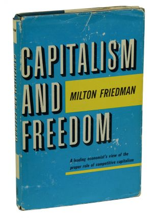 Capitalism and Freedom. Milton Friedman