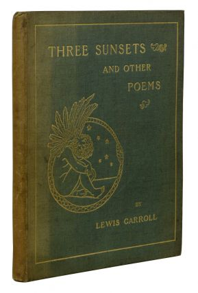 Three Sunsets and Other Poems. Lewis Carroll, Charles Dodgson