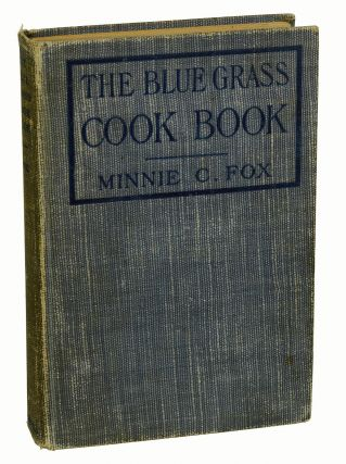 The Blue Grass Cook Book. Minnie C. Fox, John Fox, Jr., Alvin Langdon Coburn.