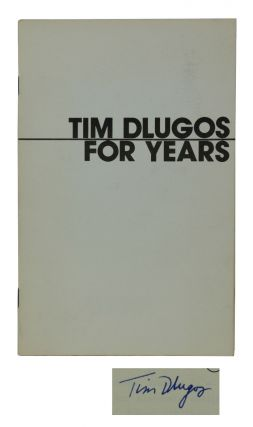 For Years. Tim Dlugos