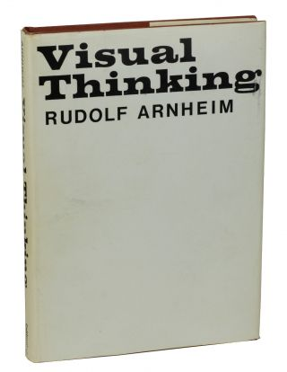 Visual Thinking. Rudolf Arnheim