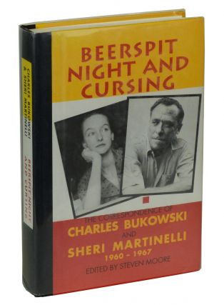 Beerspit Night and Cursing: The Correspondence of Charles Bukowski and Sheri Martinelli 1960 -...