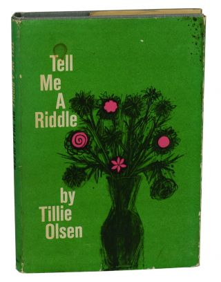 Tell Me a Riddle: A Collection. Tillie Olsen