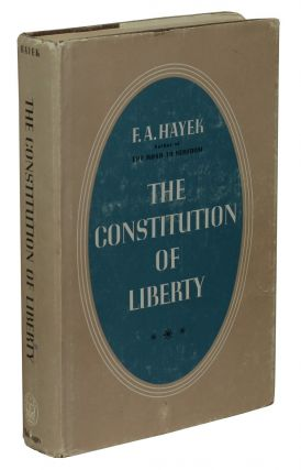 The Constitution of Liberty. F. A. Hayek