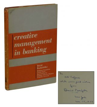 Creative Management in Banking. David Rockefeller