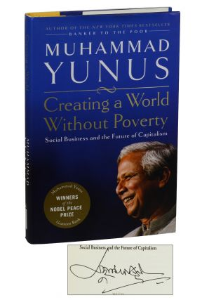 Creating a World Without Poverty: Social Business and the Future of Capitalism. Muhammad Yunus