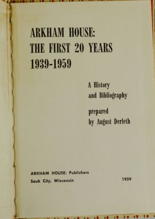 Arkham House: The First 20 Years 1939-1959, A History and Bibliography
